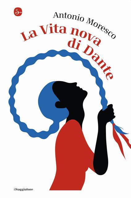 La Vita Nova di Dante - Antonio Moresco - copertina