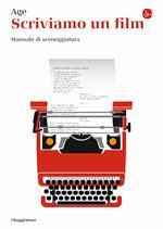 Scriviamo un film. Manuale di sceneggiatura