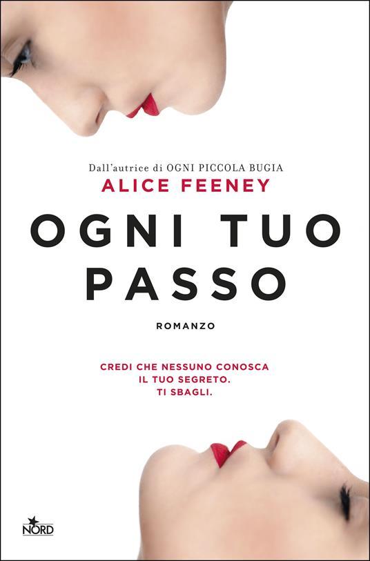 Ogni tuo passo - Francesca Toticchi,Alice Feeney - ebook