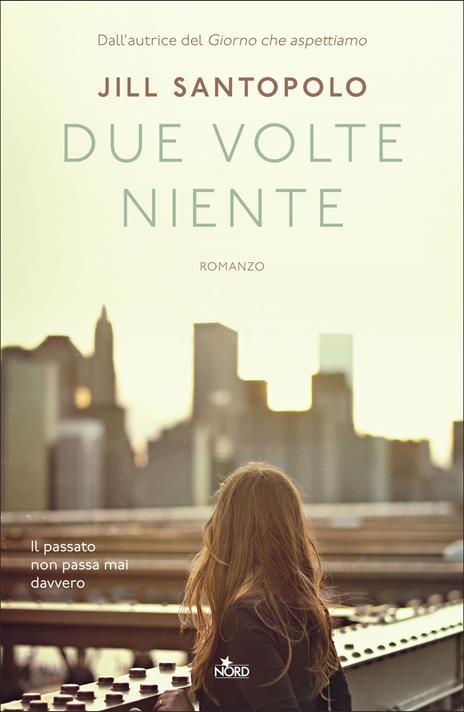 Due volte niente - Jill Santopolo - copertina