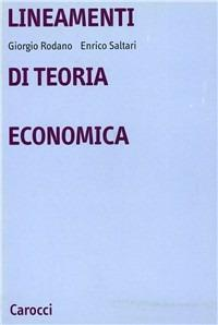 Lineamenti di teoria economica - Giorgio Rodano,Enrico Saltari - copertina