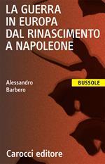 La guerra in Europa dal Rinascimento a Napoleone