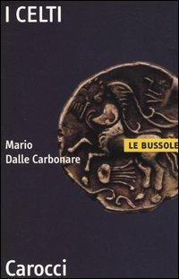 I celti -  Mario Dalle Carbonare - copertina