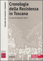 Cronologia della Resistenza in Toscana. Con CD-ROM