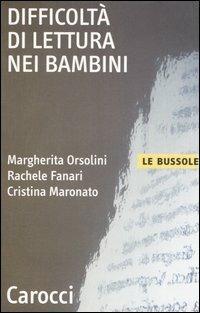 Difficoltà di lettura nei bambini -  Margherita Orsolini, Rachele Fanari, Cristina Maronato - copertina