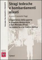Stragi tedesche e bombardamenti alleati. L'esperienza della guerra e la nuova democrazia a San Miniato (Pisa). La memoria e la ricerca storica