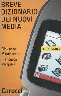 Breve dizionario dei nuovi media -  Giovanna Mascheroni, Francesca Pasquali - copertina