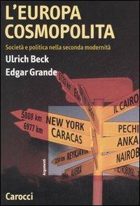 L' Europa cosmopolita. Società e politica nella seconda modernità -  Ulrich Beck, Edgar Grande - copertina