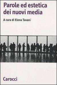 Parole ed estetica dei nuovi media -  Elena Tavani - copertina