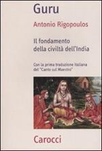 Guru. Il fondamento della civiltà dell'India