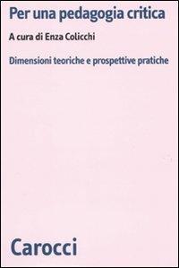 Per una pedagogia critica -  Enza Colicchi Lapresa - copertina