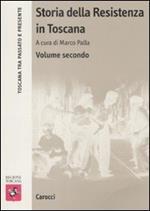 Storia della Resistenza in Toscana. Vol. 2