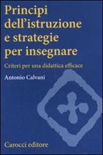 Principi dell'istruzione e strategie per insegnare. Criteri per una didattica efficace