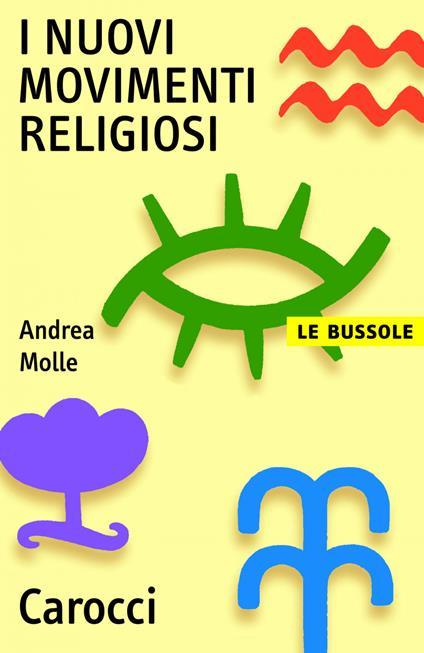 I nuovi movimenti religiosi - Andrea Molle - ebook