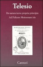 De natura iuxta propria principia. Ad Felicem Moimonam iris (rist. anast.)