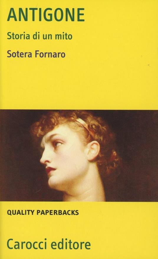 Antigone. Storia di un mito -  Sotera Fornaro - copertina