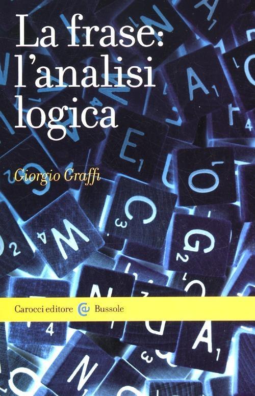 La frase: l'analisi logica -  Giorgio Graffi - copertina