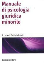Manuale di psicologia giuridica minorile