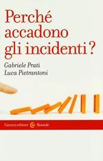 Perché accadono gli incidenti?