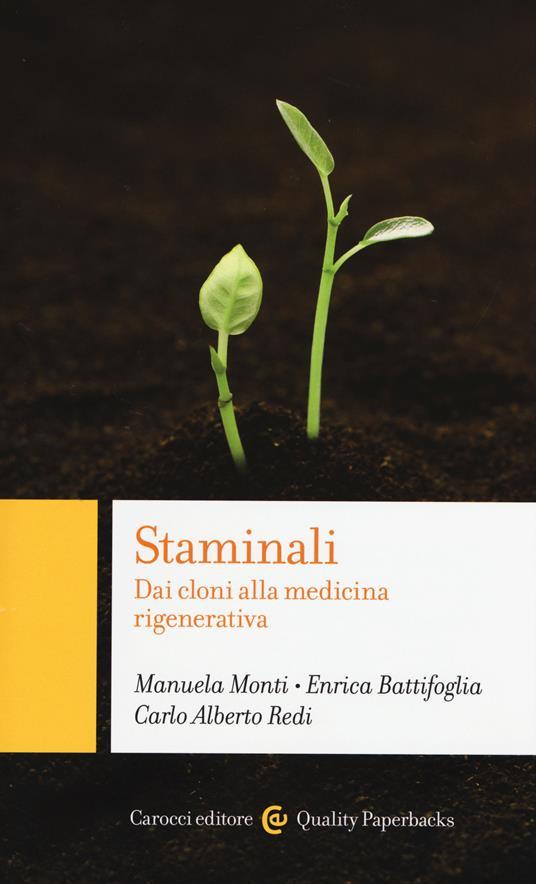 Staminali. Dai cloni alla medicina rigenerativa -  Manuela Monti, Enrica Battifoglia, Carlo Alberto Redi - copertina