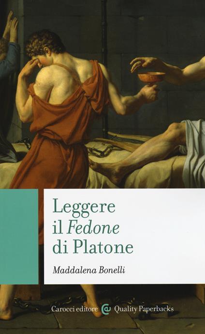 Leggere il «Fedone» di Platone -  Maddalena Bonelli - copertina
