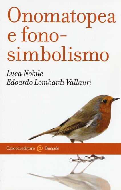 Onomatopea e fonosimbolismo -  Luca Nobile, Edoardo Lombardi Vallauri - copertina
