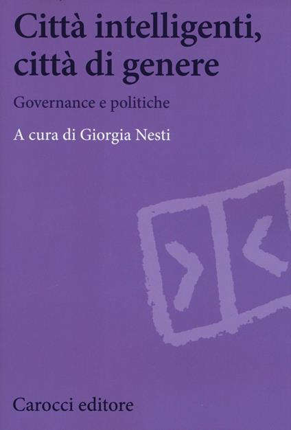 Città intelligenti, città di genere. Governance e politiche - copertina