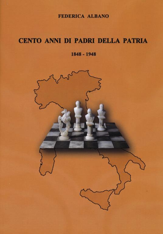 Cento anni di padri della patria 1848-1948 -  Federica Albano - copertina