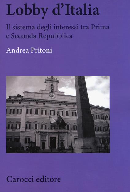 Lobby d'Italia. Il sistema degli interessi tra Prima e Seconda Repubblica - Andrea Pritoni - copertina