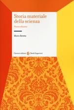 Storia materiale della scienza. Nuova ediz.