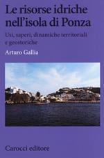 Le risorse idriche nell'isola di Ponza. Usi, saperi, dinamiche territoriali e geostoriche