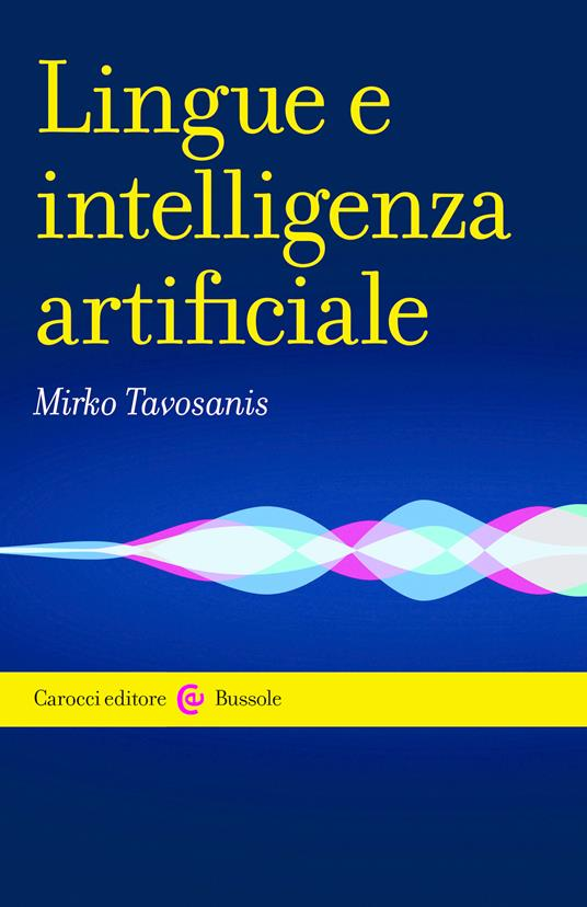 Lingue e intelligenza artificiale - Mirko Tavosanis - ebook