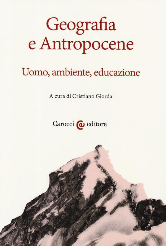 Geografia e antropocene. Uomo, ambiente, educazione - copertina