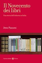 Il Novecento dei libri. Una storia dell'editoria in Italia