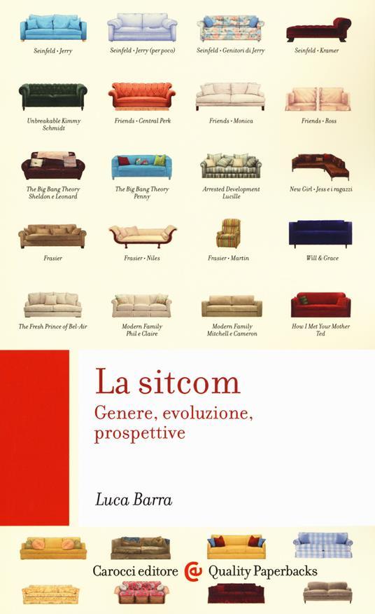 La sitcom. Genere, evoluzione, prospettive - Luca Barra - copertina