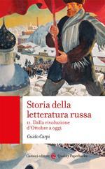Storia della letteratura russa. Vol. 2: Dalla rivoluzione d'Ottobre a oggi.