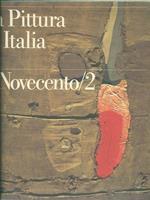 La pittura in Italia. Il Novecento (1945-1990). Ediz. illustrata
