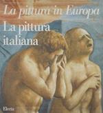 La pittura italiana. Ediz. illustrata