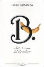 B. Tutte le carte del Presidente