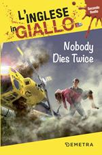 Nobody dies twice. I racconti che migliorano il tuo inglese! Secondo livello