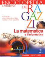 Enciclopedia dei ragazzi. Vol. 21: La matematica e l'informatica.