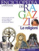L' enciclopedia dei ragazzi. Vol. 24: Le religioni.