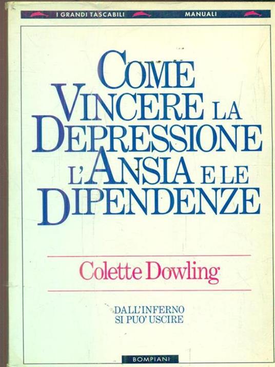 Come vincere depressione, ansia e dipendenze - Colette Dowling - copertina