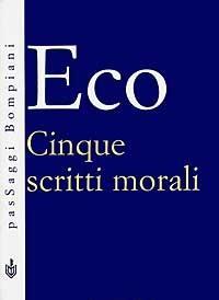 Cinque scritti morali - Umberto Eco - copertina