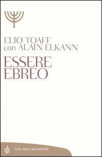 Essere ebreo - Elio Toaff,Alain Elkann - copertina