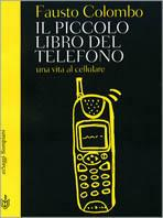 Il piccolo libro del telefono. Una vita al cellulare