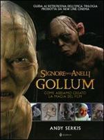 Il Signore degli Anelli. Gollum. Come abbiamo creato la magia del film