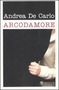 Arcodamore - Andrea De Carlo - copertina