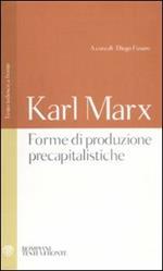 Forme di produzione precapitalistiche. Testo tedesco a fronte. Ediz. integrale