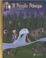 Il Piccolo Principe e i Globus. Ediz. illustrata